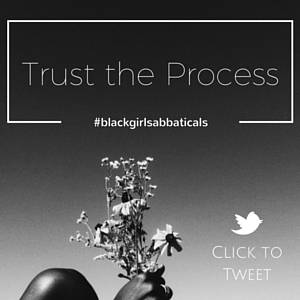 my top 3 #blackgirlsabbatical lessons