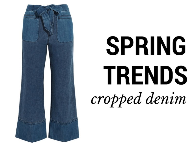 Must Have Spring Trends: How to Wear Cropped Denim