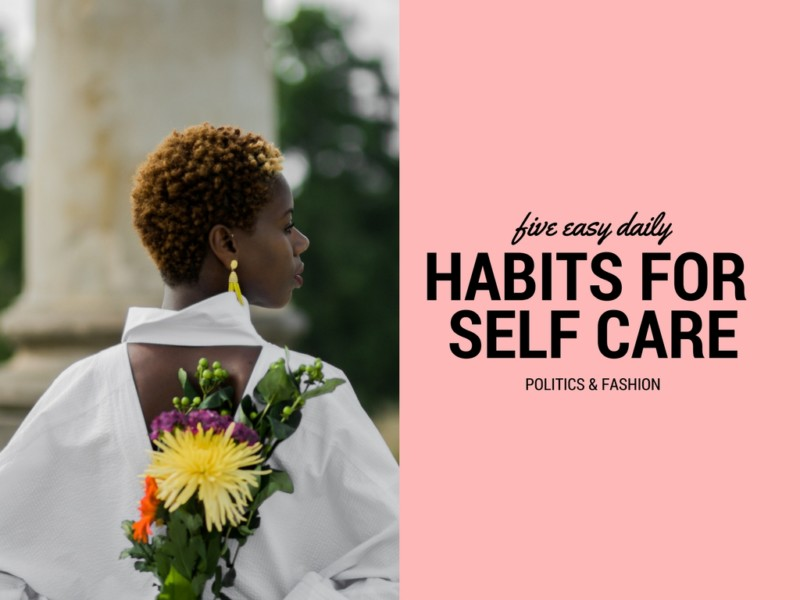 5 Easy Daily Habits for Self Care